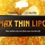 Giảm béo Max Thin Lipo là gì? Giá bao nhiêu và có hiệu quả không?