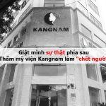 Giật mình sự thật phía sau Thẩm mỹ viện Kangnam lừa đảo làm chết người